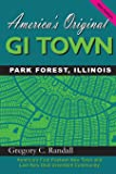 America's Original GI Town Park Forest, Illinois