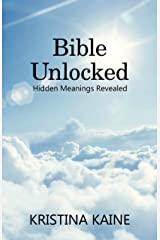 Bible Unlocked: Hidden Meanings Revealed Kindle Edition
