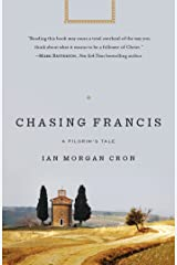 Chasing Francis: A Pilgrim's Tale Kindle Edition