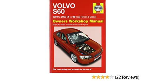 Volvo S60 Petrol and Diesel Service and Repair Manual: 2000 to 2009 (Haynes Service and Repair Manuals): Martynn Randall: 9781844259113: Amazon.com: Books