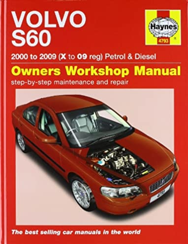 volvo s60 petrol and diesel service and repair manual 2000 to 2009 rh amazon com 2003 Volvo S60 2.4 Interior 2006 Volvo S60 Owner's Manual