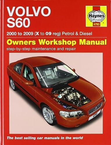 volvo s60 petrol and diesel service and repair manual 2000 to 2009 rh amazon com car repair manual pdf car manual repair free download
