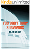 You Don't Bury Survivors