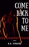 Come Back To Me: The Crimson Vampire Coven (The Crimson Coven Book 15)