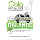 Oola Find Balance: Find Balance in an Unbalanced World--The Seven Areas You Need to Balance and Grow to Live the Life of Your