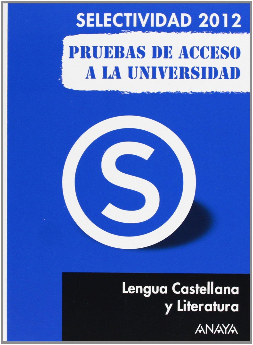Lengua Castellana y Literatura. Pruebas de Acceso a la Universidad. Selectividad/PAU 2012: Amazon.es: Luna Fernández, Remedios: Libros