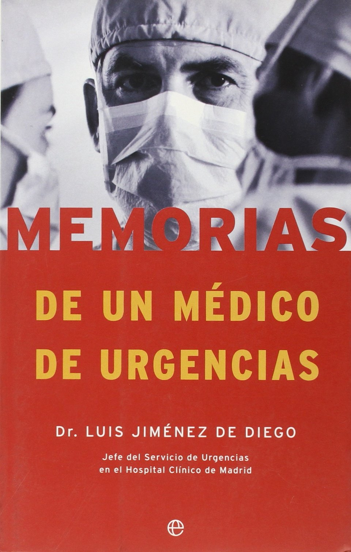 Memorias de un medico de urgencias/ Memories of a medical emergency (Fuera De Coleccion) (Spanish Edition) ebook