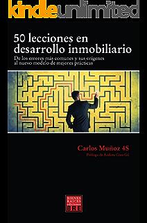 50 LECCIONES EN DESARROLLO INMOBILIARIO: De los errores mas comunes y sus orígenes al nuevo