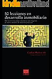 50 LECCIONES EN DESARROLLO INMOBILIARIO: De los errores mas comunes y sus orígenes al nuevo modelo de mejores practicas (Spanish Edition)
