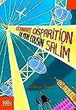 L'étonnante disparition de mon cousin Salim (Folio Junior)