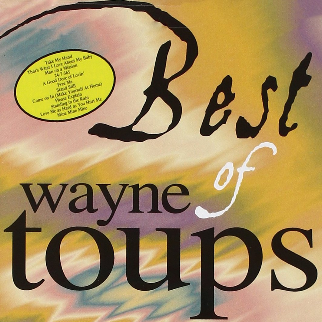 Best of Wayne Toups