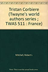 Tristan Corbiere (Twayne's world authors series ; TWAS 511 : France) Hardcover