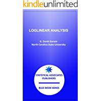 Loglinear Analysis (Statistical Associates Blue Book Series 37) (English Edition)