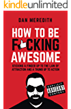 How To Be F*cking Awesome (English Edition)