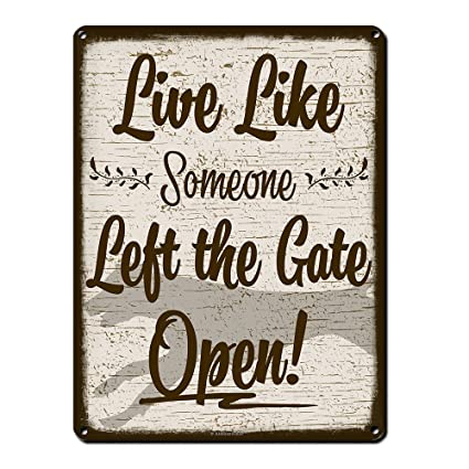 amazon com live like someone left the gate open funny dog signs