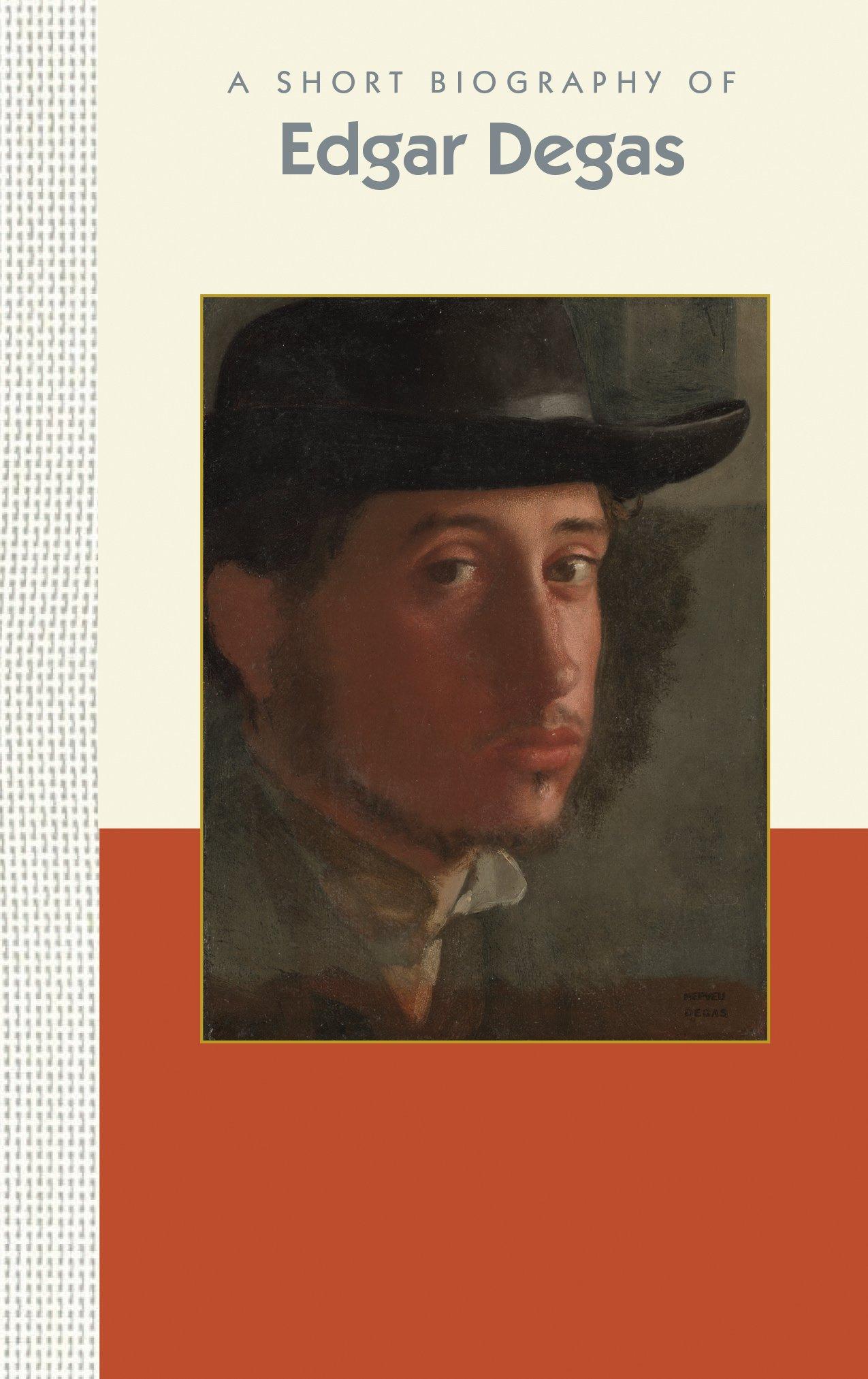 A Short Biography of Edgar Degas