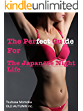 The Perfect Guide for The Japanese Night Life (English Edition)
