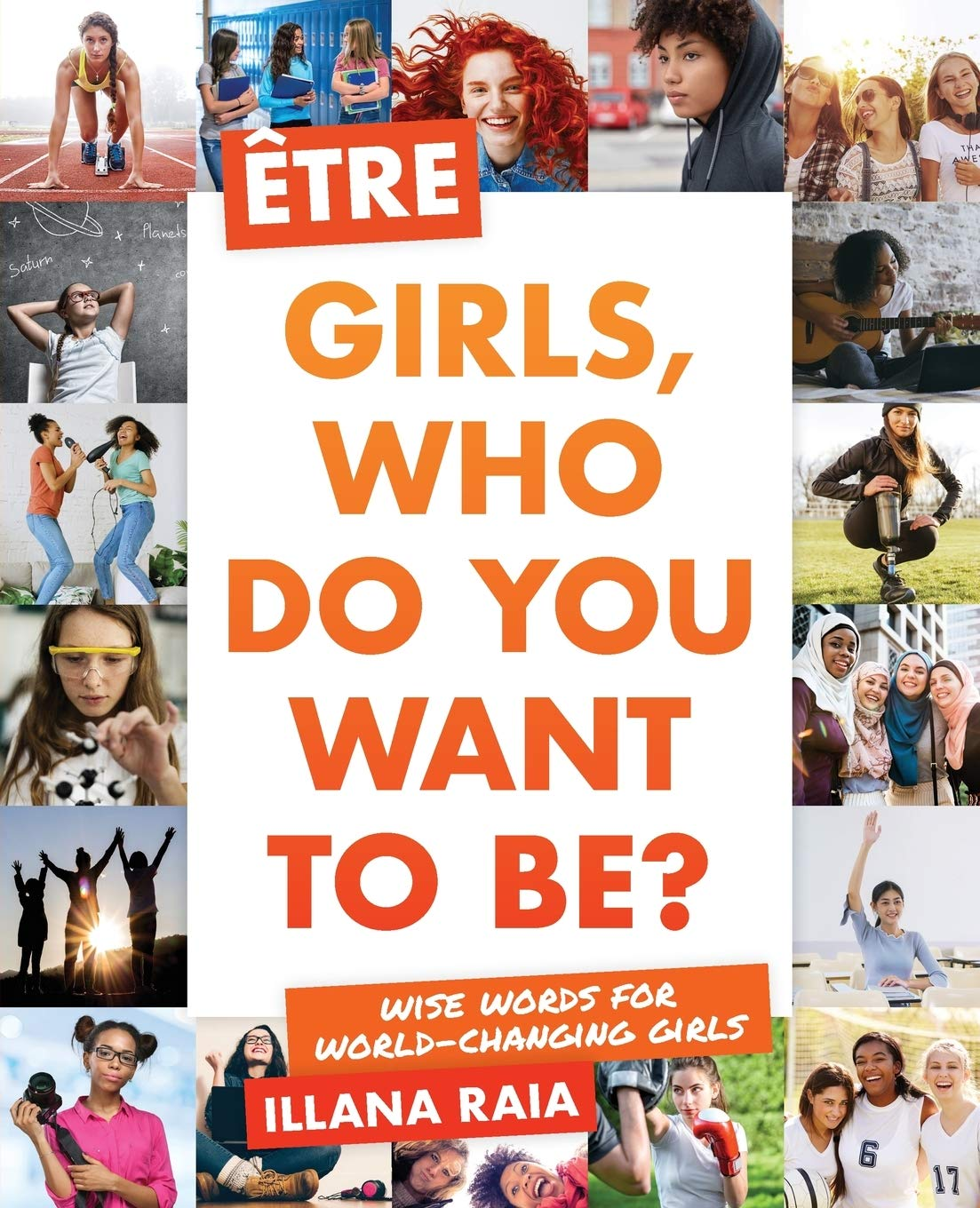 Être: Girls, Who Do You Want to Be? by Etre Press