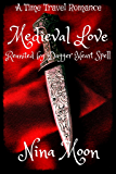 Time Travel Romance - Medieval Love: Reunited by Dagger Heart Spell (Time Travel Romance Book Book 1)