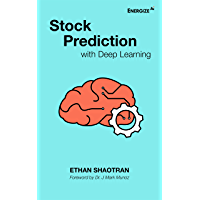 Stock Prediction with Deep Learning (English Edition)