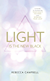 Light is the New Black: A Guide to Answering Your Soul's Callings and Working Your Light (English Edition)
