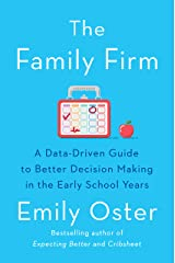 The Family Firm: A Data-Driven Guide to Better Decision Making in the Early School Years (The ParentData Series Book 3) Kindle Edition