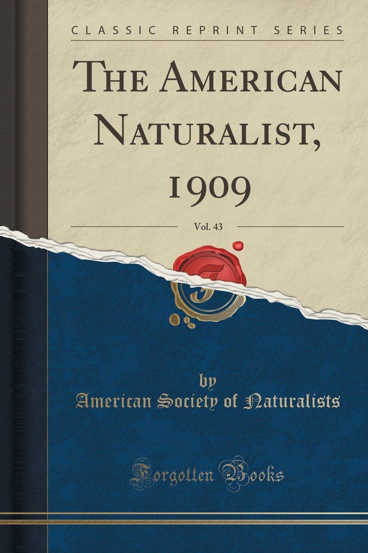 Download The American Naturalist, 1909, Vol. 43 (Classic Reprint) ebook
