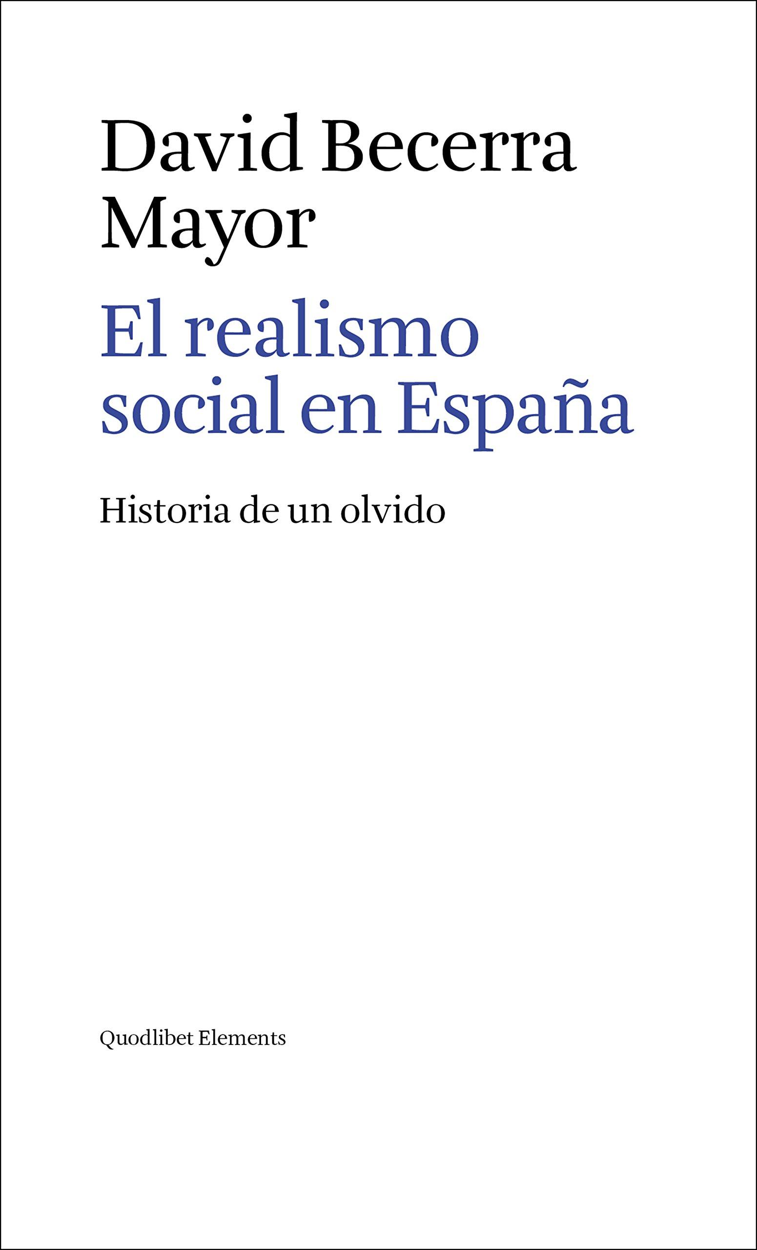 El realismo social en España. Historia de un olvido: Amazon.es: Becerra Mayor, David: Libros