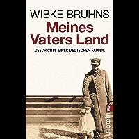 Meines Vaters Land: Geschichte einer deutschen Familie