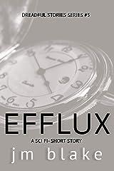 Efflux: A Sci-Fi Short (Dreadful Stories Series Book 5) Kindle Edition