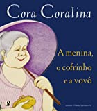 Cora Coralina. A Menina, o Cofrinho e a Vovó