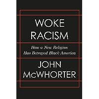Woke Racism: How a New Religion Has Betrayed Black America