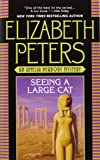 Seeing a Large Cat (Amelia Peabody Mysteries)