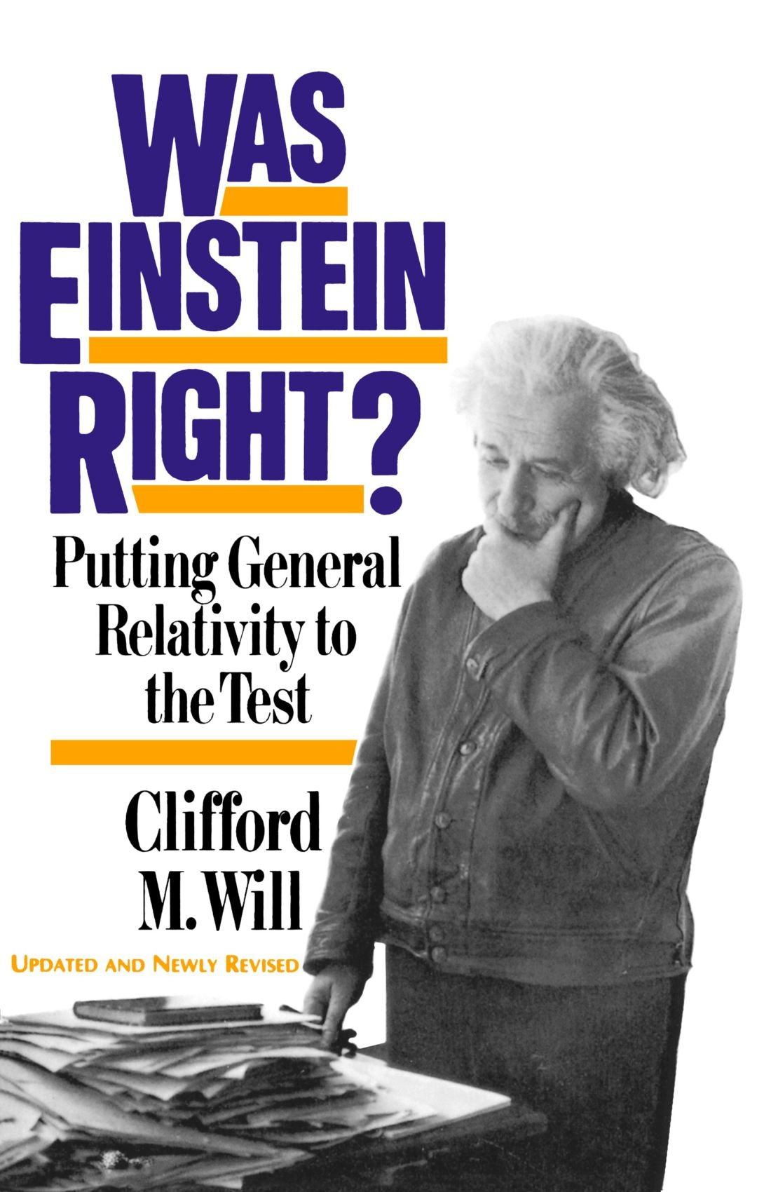 Was Einstein Right? 2nd Edition: Putting General Relativity To The Test