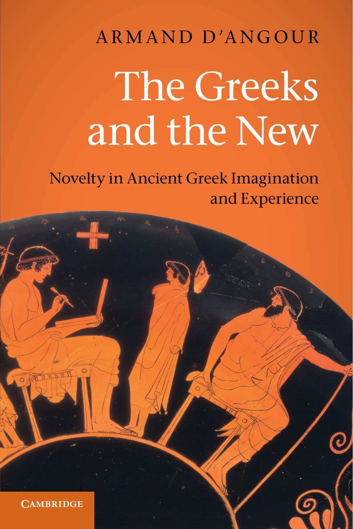 The Greeks and the New: Novelty in Ancient Greek Imagination and Experience pdf