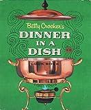 Betty Crocker's Dinner in a Dish Cook Book