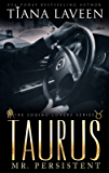 Taurus - Mr. Persistent: The 12 Signs of Love (The Zodiac Lovers Series Book 5)