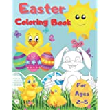 Easter Coloring Book For Ages 2-5: Fun & Easy Toddler and Preschool Children Easter Coloring Pages | Bunny Big Egg…