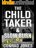 The Child Taker & Slow Burn Box Set (English Edition)