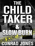 The Child Taker & Slow Burn Box Set (English Edition)