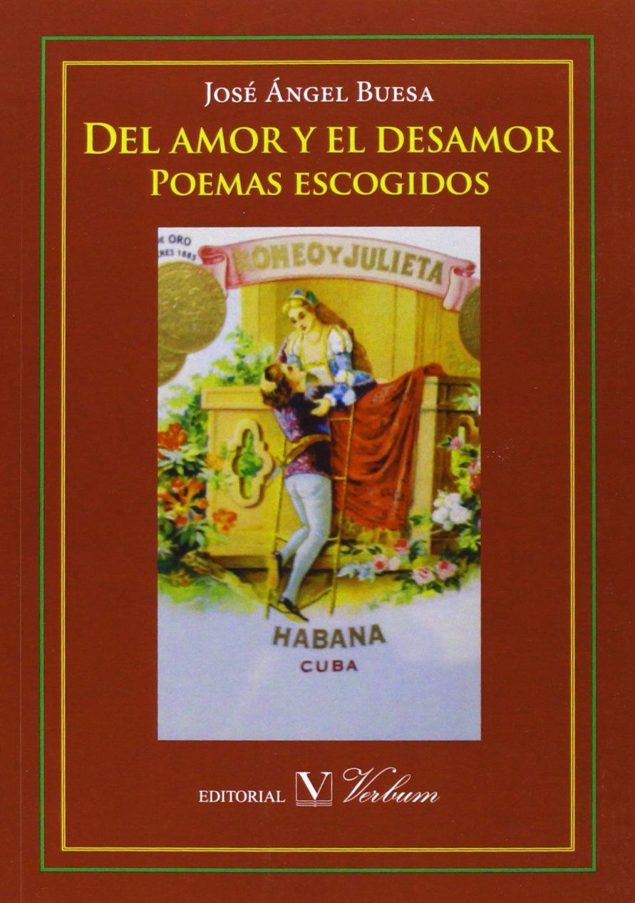 Del amor y el desamor. Poemas escogidos (Spanish Edition): Jose Angel  Buesa: 9788479628802: Amazon.com: Books