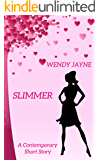 Slimmer: A Contemporary Romance