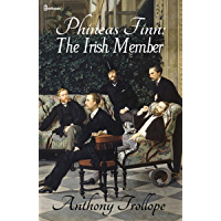 Phineas Finn: The Irish Member : Illustrated