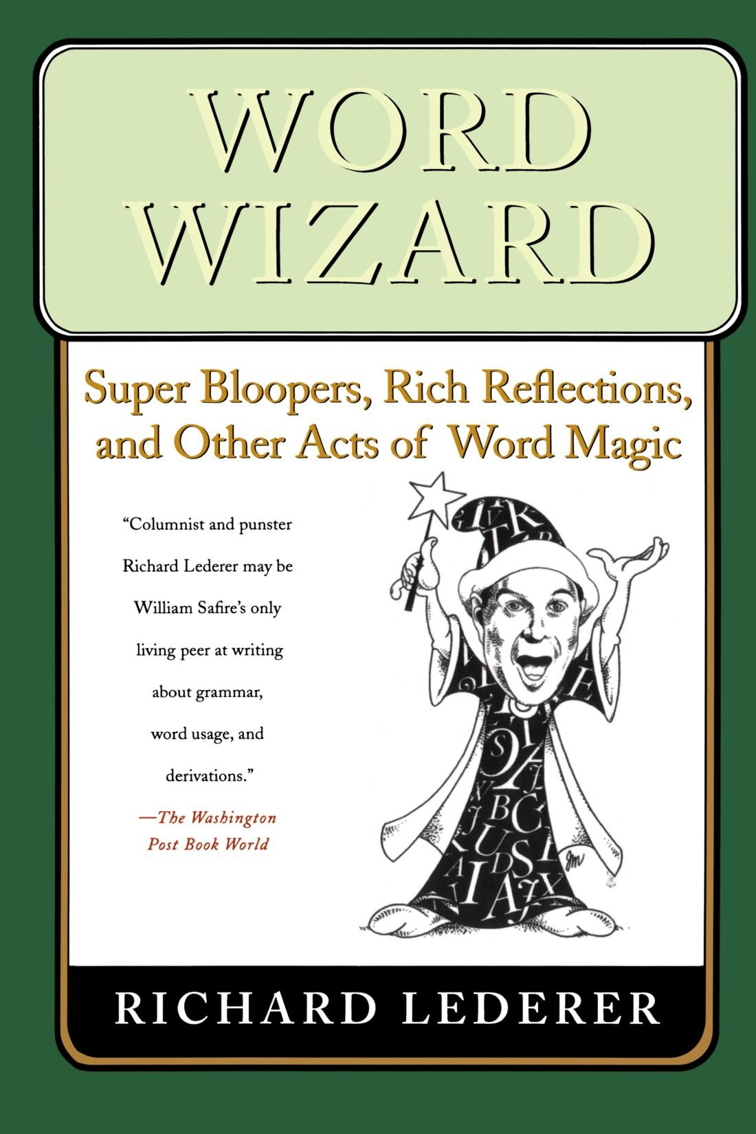 Amazon.com: Word Wizard: Super Bloopers, Rich Reflections, and Other Acts  of Word Magic (9780312351717): Richard Lederer: Books