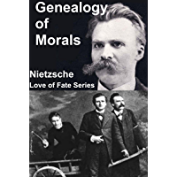 On the Genealogy of Morals (A Modernized Translation with a New Introduction and Biography)