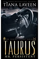Taurus - Mr. Persistent: The 12 Signs of Love (The Zodiac Lovers Series Book 5) Kindle Edition