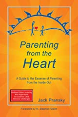 Parenting from the Heart: A Guide to the Essence of Parenting from the Inside-Out Kindle Edition