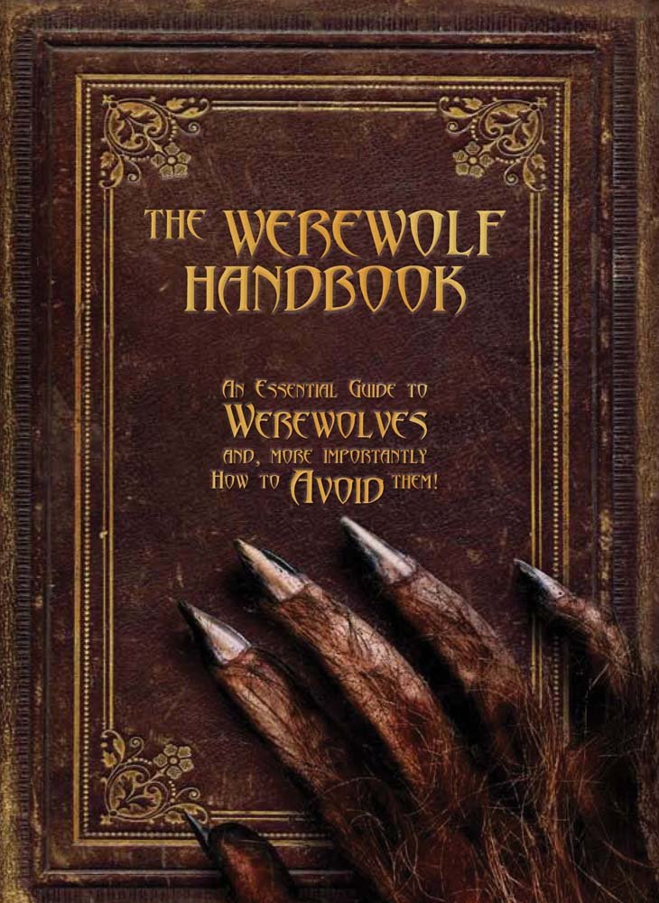 The Werewolf Handbook An Essential Guide To Werewolves And More Importantly How To Avoid Them By Robert Curran