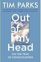 Out of My Head: On the Trail of Consciousness Kindle Edition