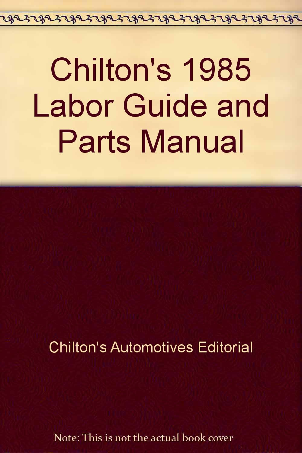Amazon.com: Chilton's 1984 Labor Guide and Parts Manual Cars and Light  Trucks: John H., Managing Editor Weise: Health & Personal Care